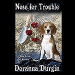 Nose for Trouble: Dale Kinsall, Book 1   Doranna Durgin
