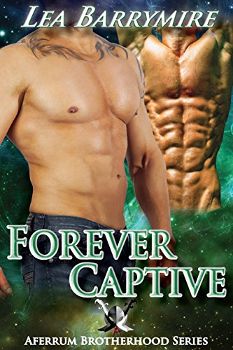 Lea Barrymire - Forever Captive (Aferrum Brotherhood Series Book 2)