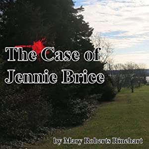 The Case of Jennie Brice | [Mary Roberts Rinehart]
