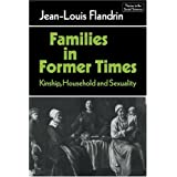 Families in Former Times: Kinship, Household and Sexuality (Themes in the Social Sciences)