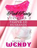 Pink Panty Stories 2: Adult Sissy Baby Girls in Panties and Diapers
