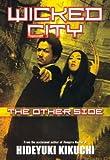 Wicked City: The Other Side (0765323311) by Kikuchi, Hideyuki