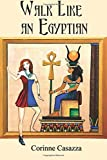 img - for Walk Like an Egyptian by Corinne Casazza (2012-01-04) book / textbook / text book