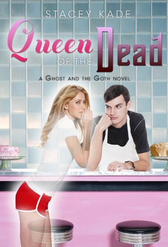 Queen of the Dead (Ghost and the Goth Novels)