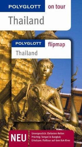 Thailand. Polyglott on tour – Reiseführer: Unvergesslich: