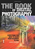 The Book of Digital Photography: Everything You Need to Know from Beginner to Pro