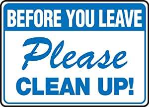 Amazon.com: Before You Leave Please Clean Up! 10X14 .060 Polycarbonate ...