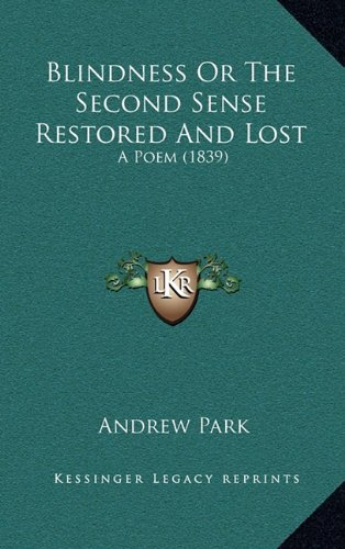 Blindness or the Second Sense Restored and Lost: A Poem (1839)