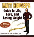 Image of Matt Hoover's Guide to Life, Love, and Losing Weight:Winner of