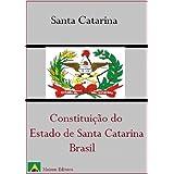 Constituição do Estado de Santa Catarina - Brasil (Leis do Brasil)