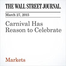 Carnival Has Reason to Celebrate (       UNABRIDGED) by Spencer Jakab Narrated by Ken Borgers