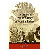The Engines of Pratt & Whitney:A Technical History As Told by the Engineers Who Made the History (Library of Flight)by J. Connors