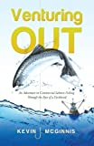 img - for Venturing Out by Kevin McGinnis (2013-11-22) book / textbook / text book