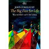 "The Big Five for Life: Was wirklich z�hlt im Lebenvon ""John Strelecky"""