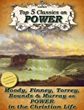 img - for Top 5 Christian Classics on POWER: How To Obtain Fullness of Power, Secret Power, Power From on High, Power in Prayer, The Power of the Blood of Jesus (Top Christian Classics Book 6) book / textbook / text book