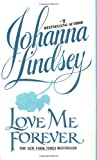 Love Me Forever (0380725703) by Johanna Lindsey