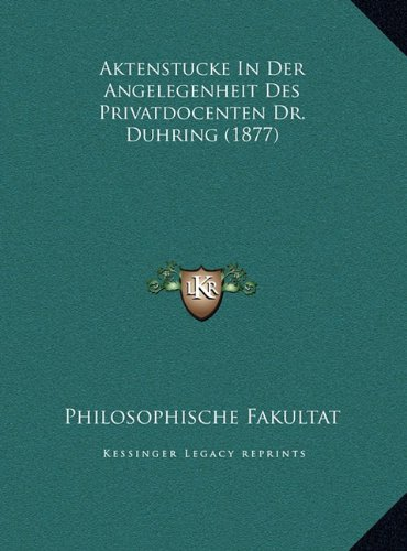 Aktenstucke in Der Angelegenheit Des Privatdocenten Dr. Duhring (1877)