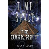 "TIME AND SPACE: ""The Dark Rift""by Ricky Lucio"