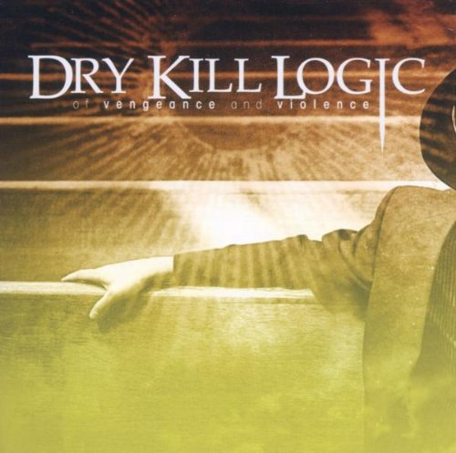 Of Vengeance & Violence by Dry Kill Logic
