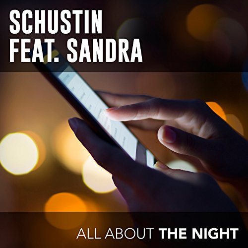 Schustin feat Sandra - All About The Night-WEB-2015-ZzZz Download