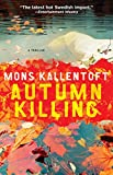 Mons Kallentoft Autumn Killing: A Thriller (Malin Fors)