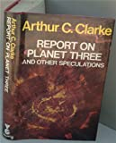 Report on Planet Three and Other Speculations (0060107936) by Clarke, Arthur C.