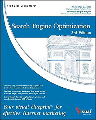 [(Search Engine Optimization : Your Visual Blueprint for Effective Internet Marketing)] [By (author) Kristopher B. Jones] published on (April, 2013)