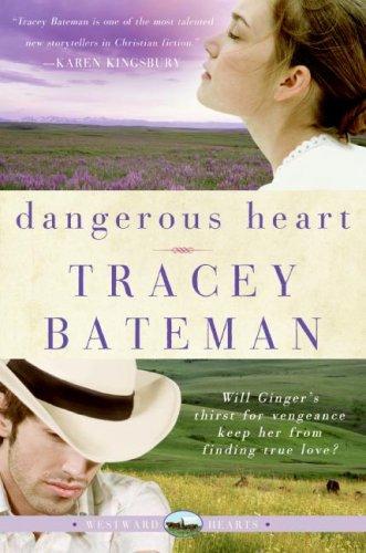 Dangerous Heart (Westward Hearts Series #3)