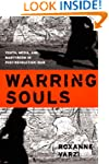 Warring Souls: Youth, Media, and Mart...