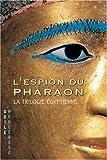 echange, troc Odile Weulersse - L'espion du pharaon : La trilogie égyptienne