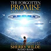 The Forgotten Promise: Rejoining Our Cosmic Family   [Sherry Wilde]