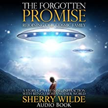 The Forgotten Promise: Rejoining Our Cosmic Family (       UNABRIDGED) by Sherry Wilde Narrated by Jonna Kae Volz