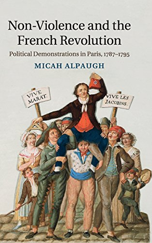 Non-Violence and the French Revolution: Political Demonstrations in Paris, 1787-1795