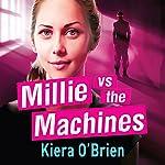 Millie vs the Machines | Kiera O'Brien