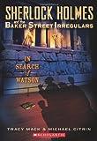 Tracy Mack In Search of Watson (Sherlock Holmes & the Baker Street (Quality))