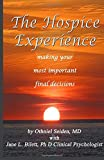 img - for The Hospice Experience: Making Your Most Important Final Decisions book / textbook / text book