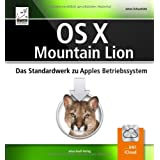 "OS X Mountain Lion 10.8 - Das Standardwerk zu Apples Betriebssystemvon ""Anton Ochsenk�hn"""