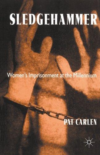 Sledgehammer: Women's Imprisonment at the Millennium