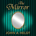 The Mirror: Northwest Passage, Book 5   John A. Heldt