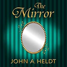 The Mirror: Northwest Passage, Book 5 Audiobook by John A. Heldt Narrated by Allyson Voller