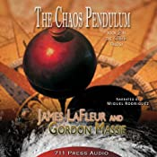 The Chaos Pendulum: The Crisis Trilogy, Book 2 | James LaFleur, Gordon Massie