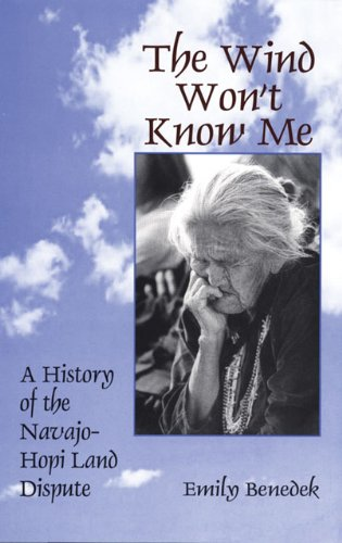The Wind Won't Know Me: A History of the Navajo-Hopi Dispute