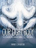 img - for Our Light Body: A Kundalini Awakening Testimonial book / textbook / text book