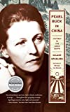 Pearl Buck in China: Journey to The Good Earth (1416540431) by Spurling, Hilary