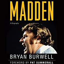Madden: A Biography Audiobook by Bryan Burwell Narrated by Mark Moseley
