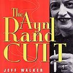The Ayn Rand Cult | Jeff Walker