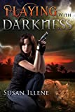 Playing with Darkness: Book 3.5 (Sensor Series)
