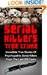 Serial Killers True Crime: Incredible...