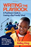 img - for Writing the Playbook: A Practitioner's Guide to Creating a Boy-Friendly School book / textbook / text book