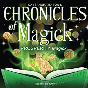 Chronicles of Magick: Prosperity Magick | [Cassandra Eason]